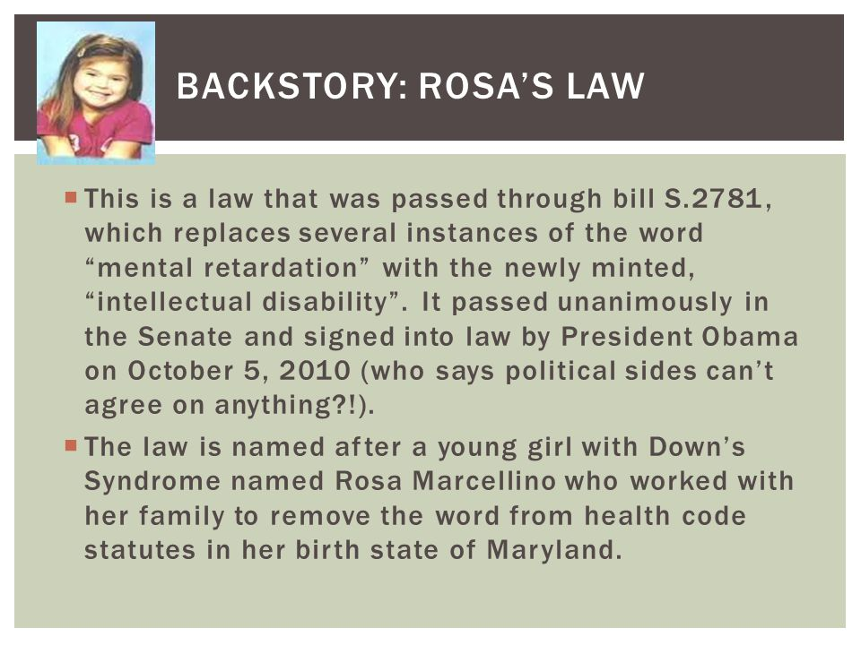 BACKSTORY: ROSA'S LAW This is a law that was passed through bill S.2781, which replaces several instances of the word.