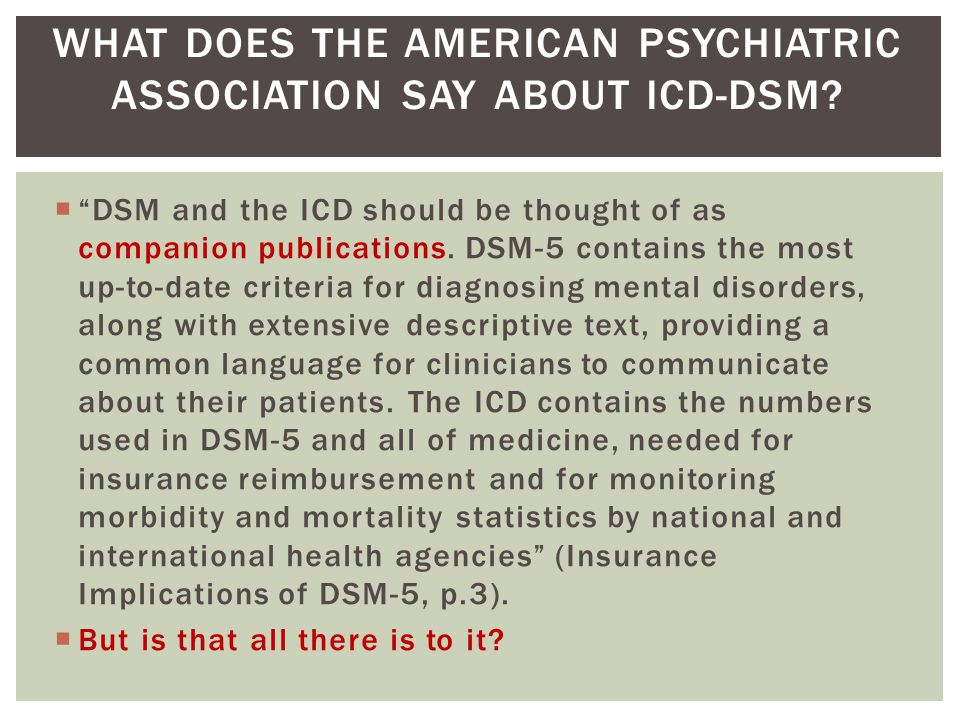 WHAT DOES THE AMERICAN PSYCHIATRIC ASSOCIATION SAY ABOUT ICD-DSM