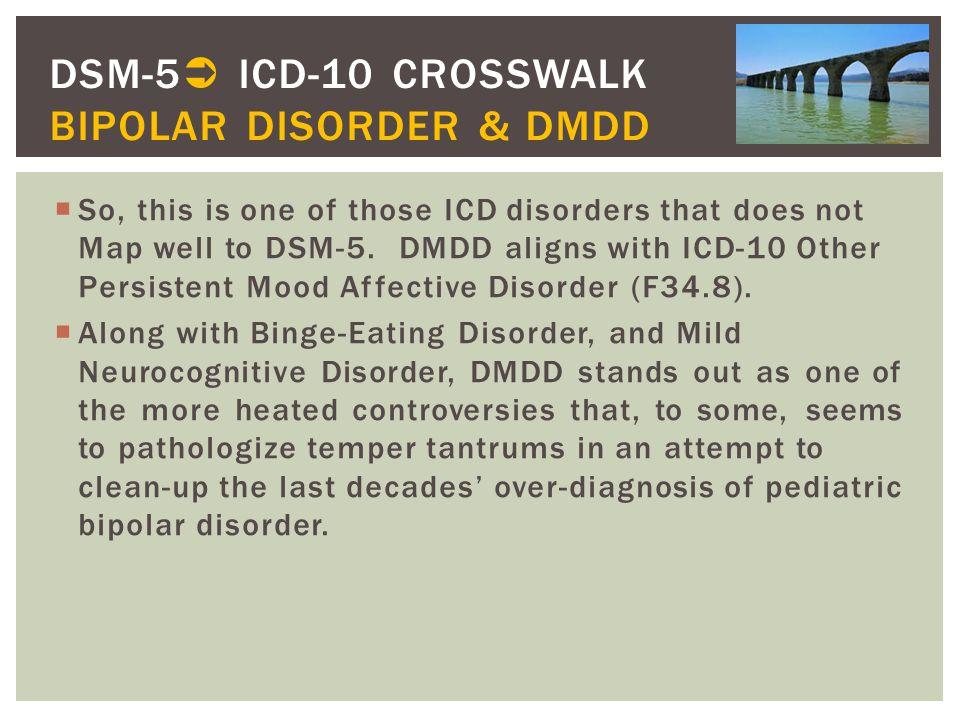 DSM-5 ICD-10 CROSSWALK BIPOLAR DISORDER & DMDD