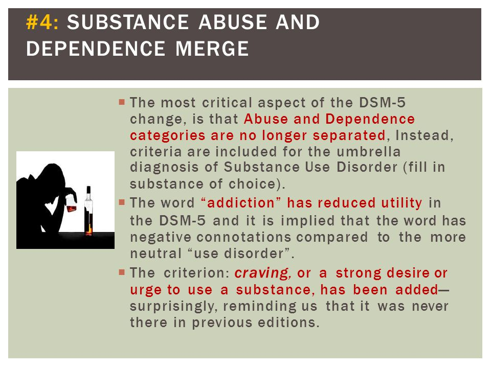 #4: SUBSTANCE ABUSE AND DEPENDENCE MERGE