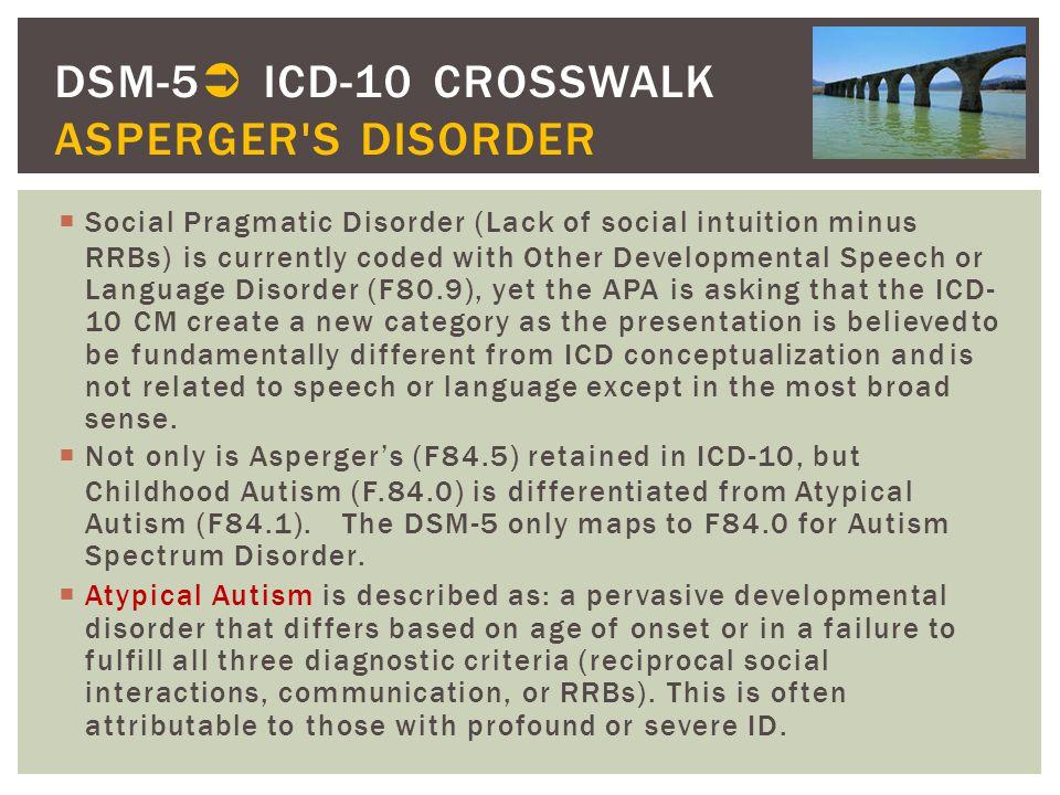DSM-5 ICD-10 CROSSWALK ASPERGER S DISORDER