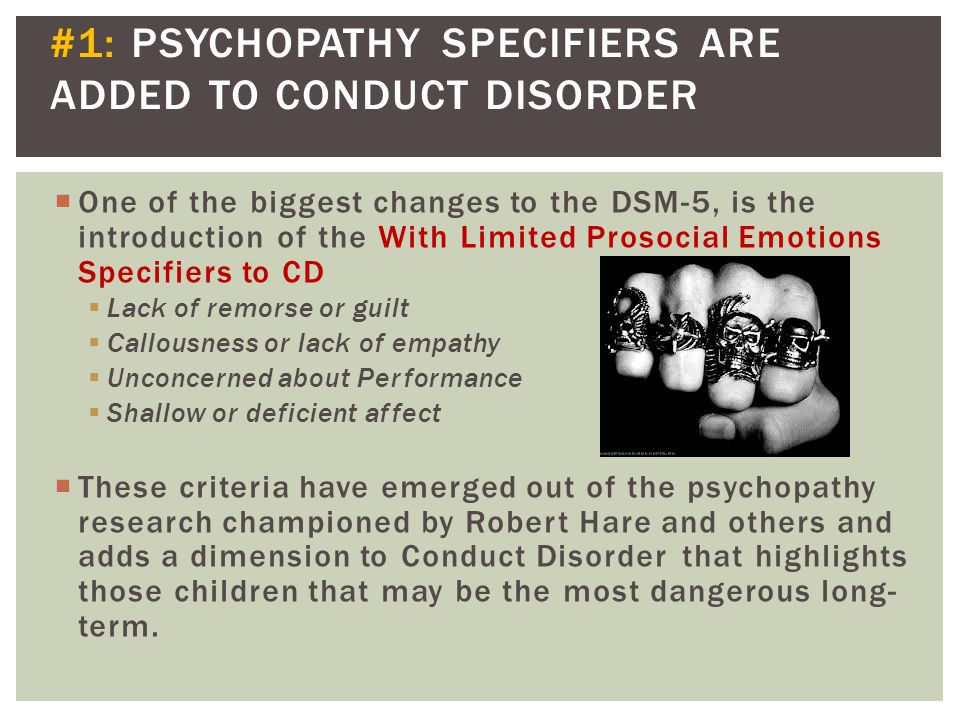 #1: PSYCHOPATHY SPECIFIERS ARE ADDED TO CONDUCT DISORDER