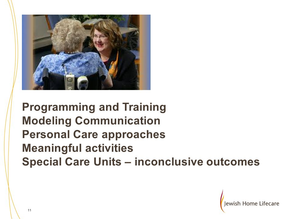 Programming and Training Modeling Communication Personal Care approaches Meaningful activities Special Care Units – inconclusive outcomes