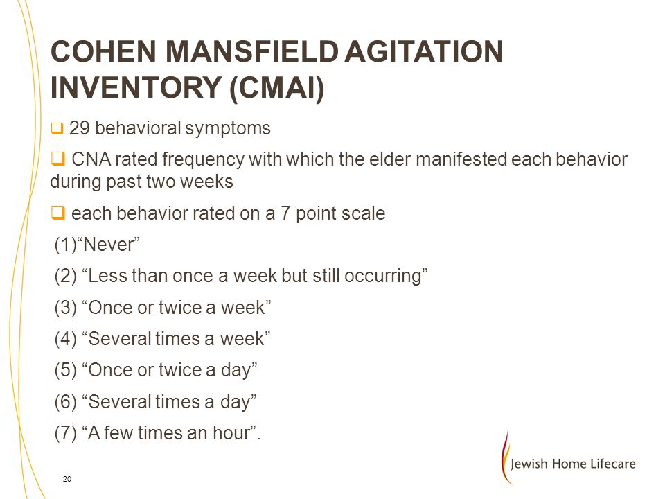 COHEN MANSFIELD AGITATION INVENTORY (CMAI)