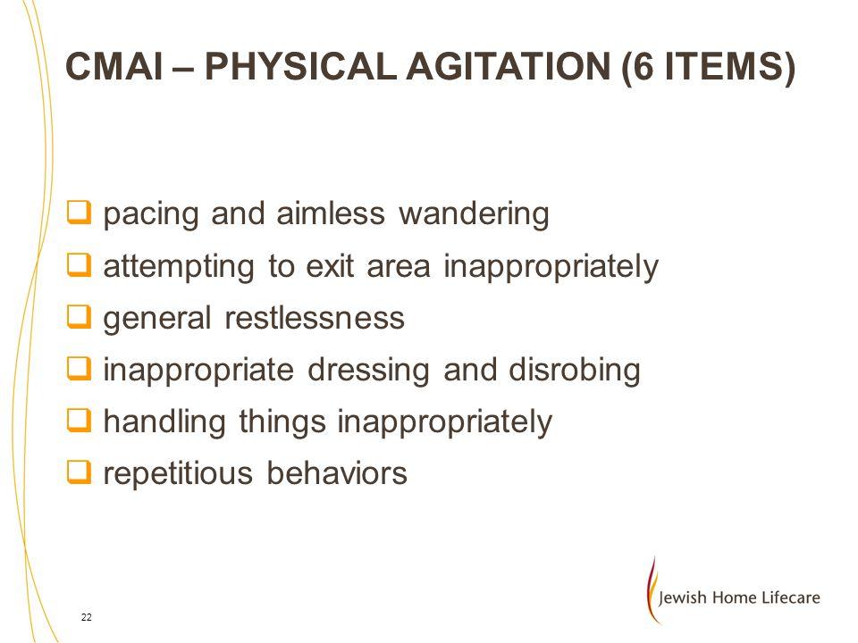 CMAI – PHYSICAL AGITATION (6 ITEMS)