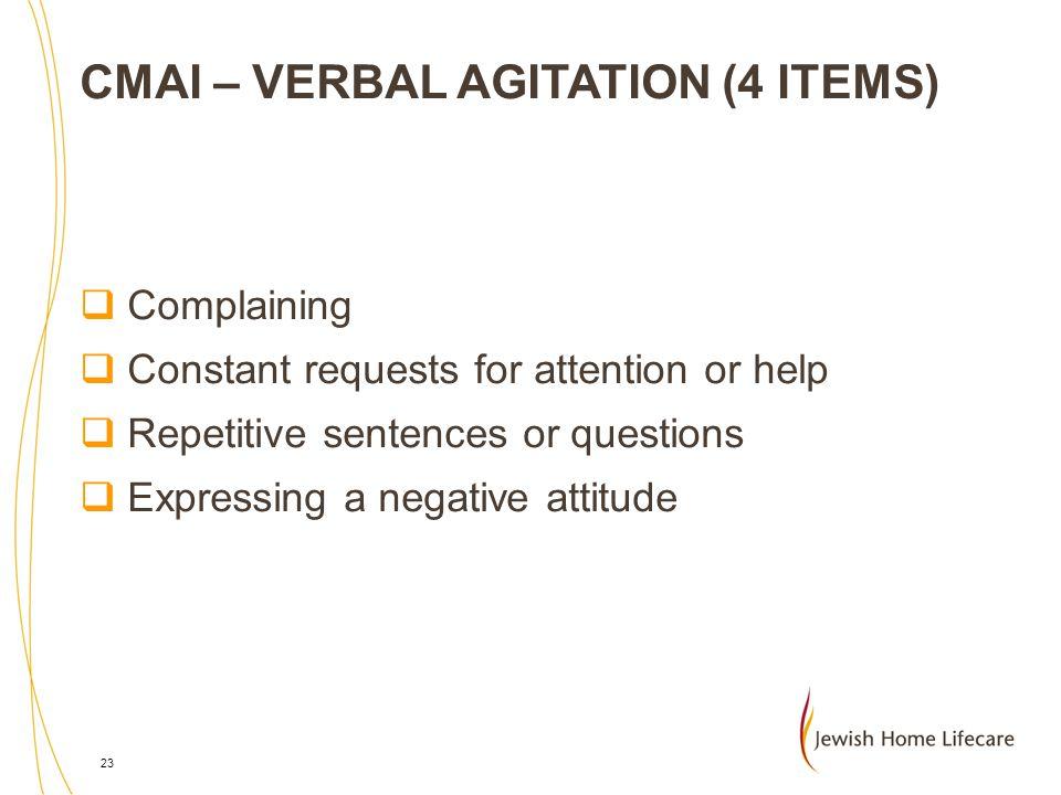 CMAI – VERBAL AGITATION (4 ITEMS)