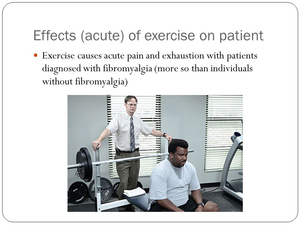 Effects (acute) of exercise on patient
