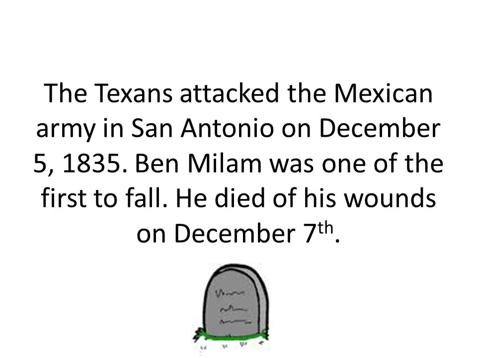 The Texans attacked the Mexican army in San Antonio on December 5, 1835.
