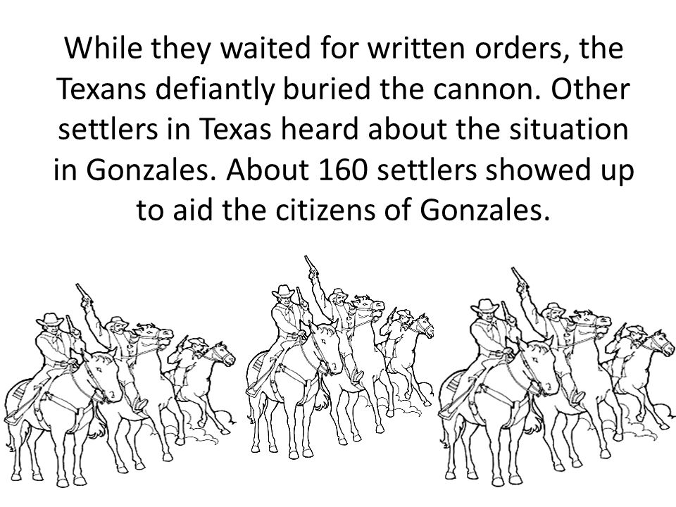 While they waited for written orders, the Texans defiantly buried the cannon.