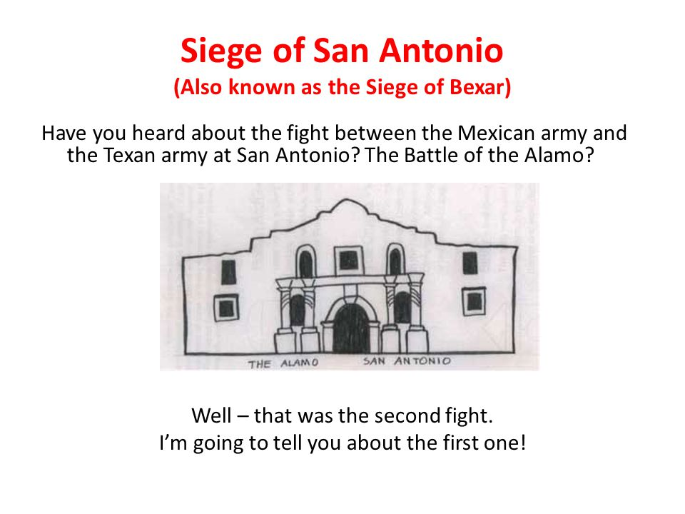 Siege of San Antonio (Also known as the Siege of Bexar)