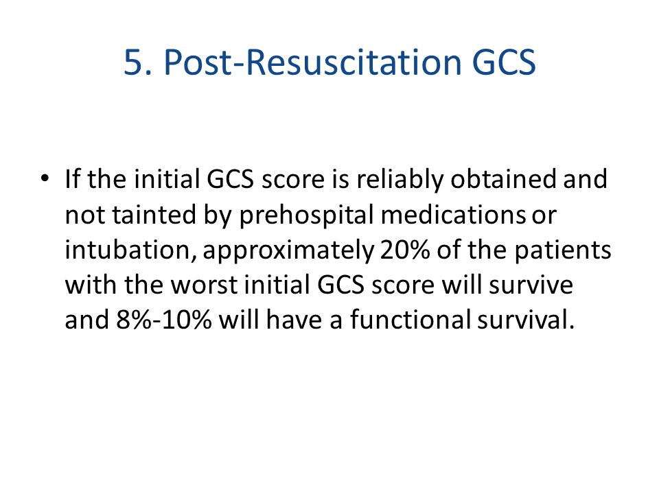 5. Post-Resuscitation GCS