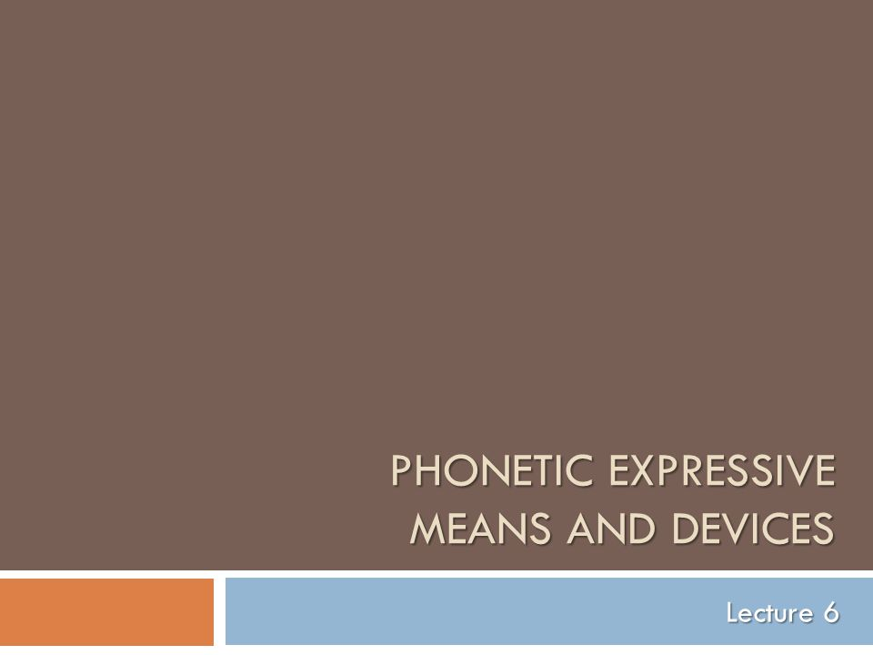 Phonetic Expressive Means and Devices