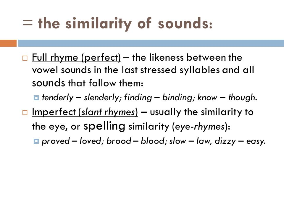 = the similarity of sounds: