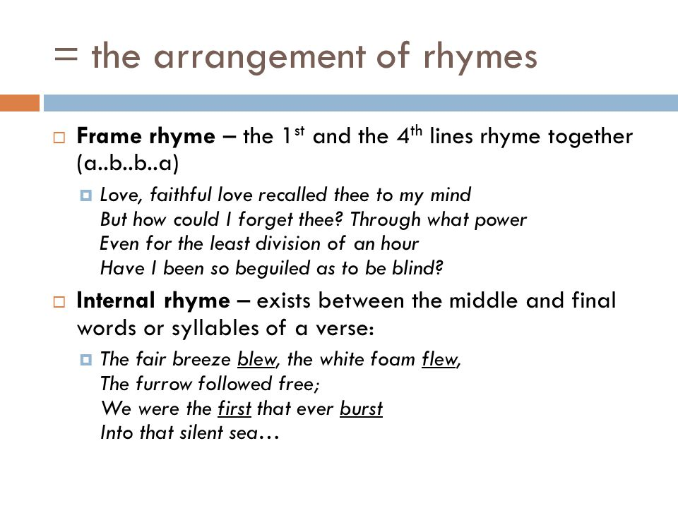 = the arrangement of rhymes