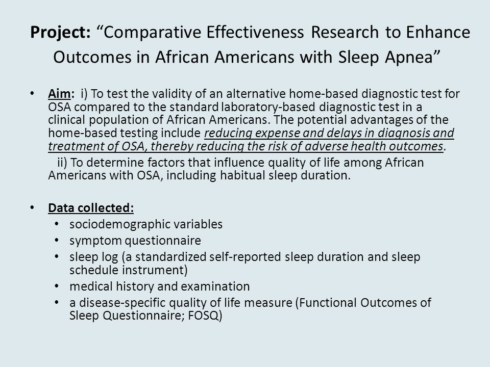 Project: Comparative Effectiveness Research to Enhance Outcomes in African Americans with Sleep Apnea