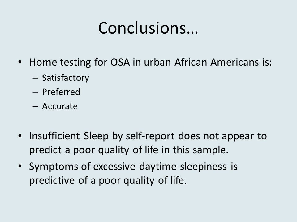 Conclusions… Home testing for OSA in urban African Americans is: