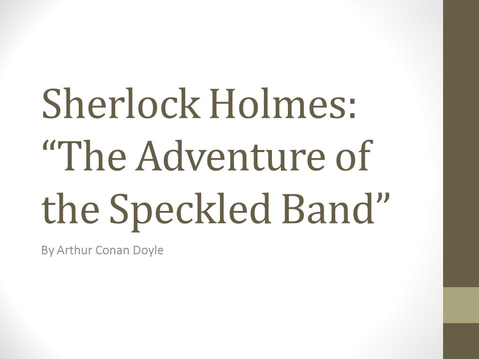 Sherlock Holmes: The Adventure of the Speckled Band