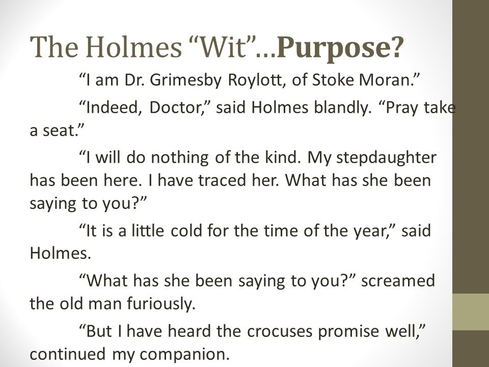 The Holmes Wit …Purpose