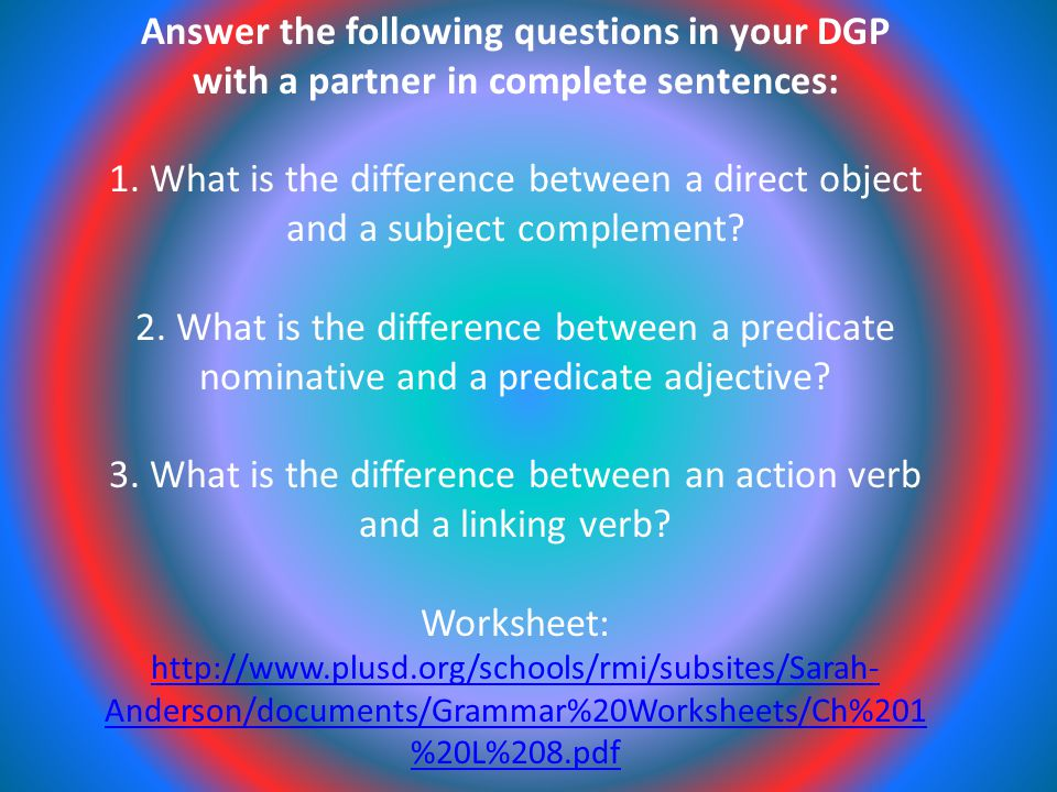 Answer the following questions in your DGP with a partner in complete sentences: 1.