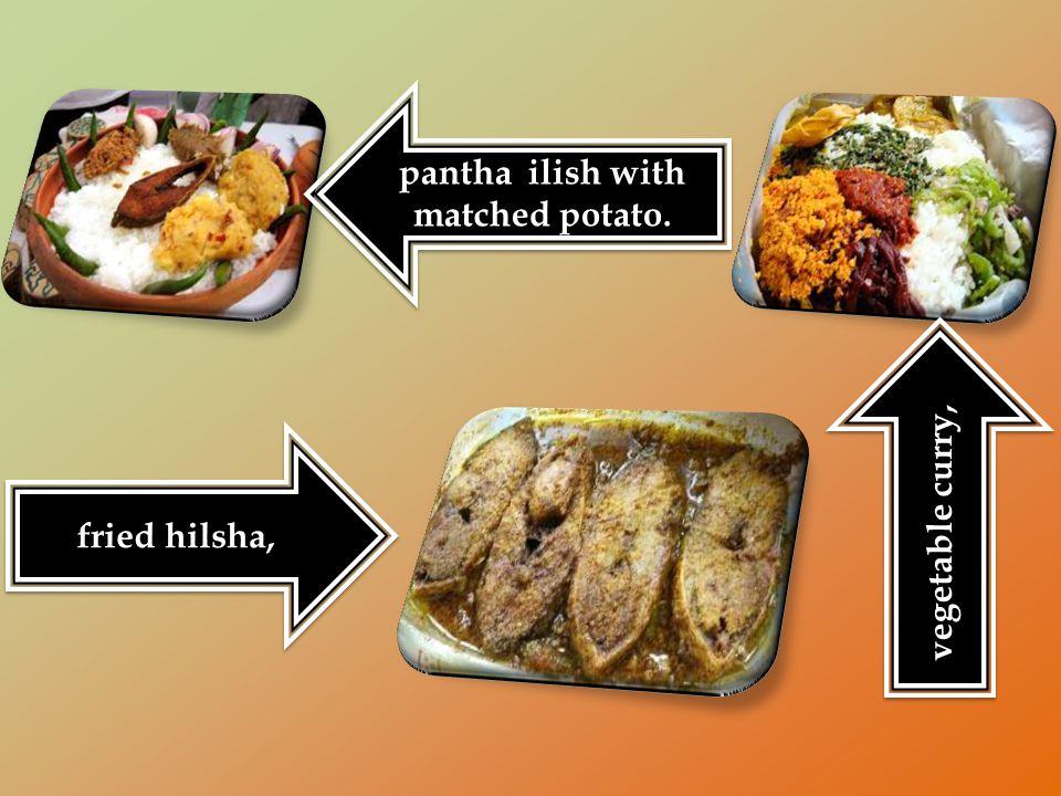pantha ilish with matched potato.