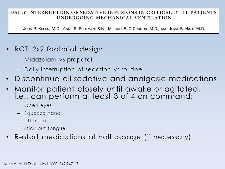 Discontinue all sedative and analgesic medications