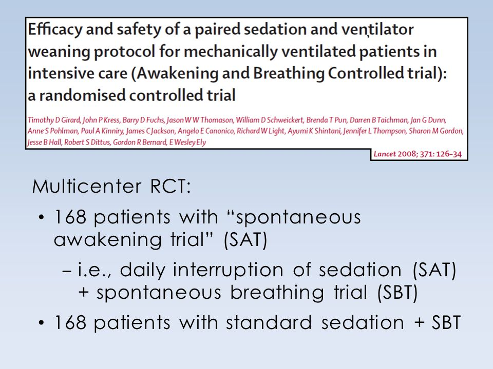 Multicenter RCT: 168 patients with spontaneous awakening trial (SAT)
