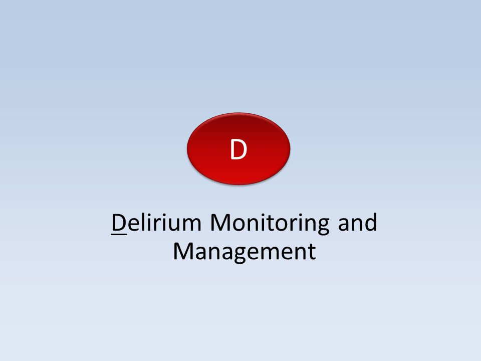 Delirium Monitoring and Management