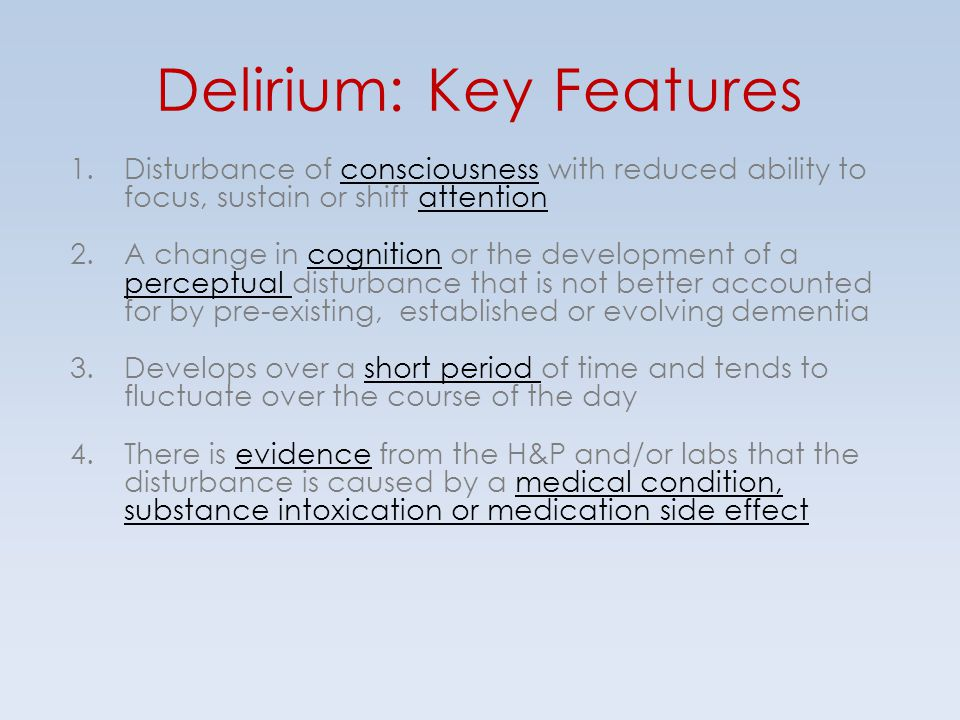 Delirium: Key Features