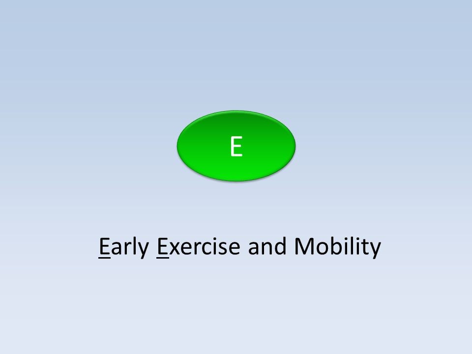 Early Exercise and Mobility