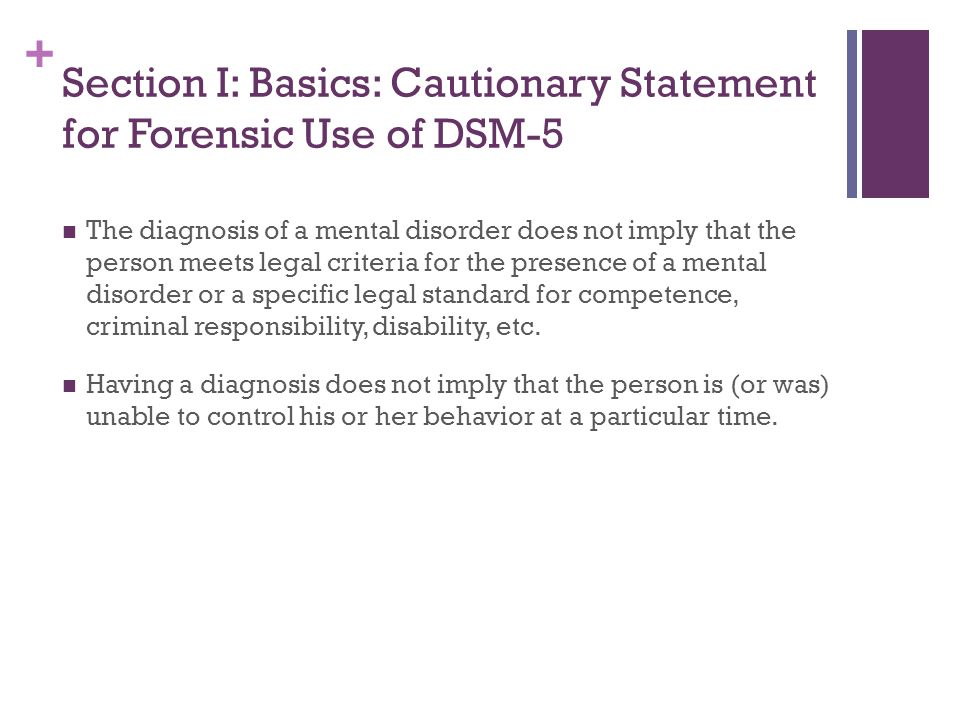 Section I: Basics: Cautionary Statement for Forensic Use of DSM-5