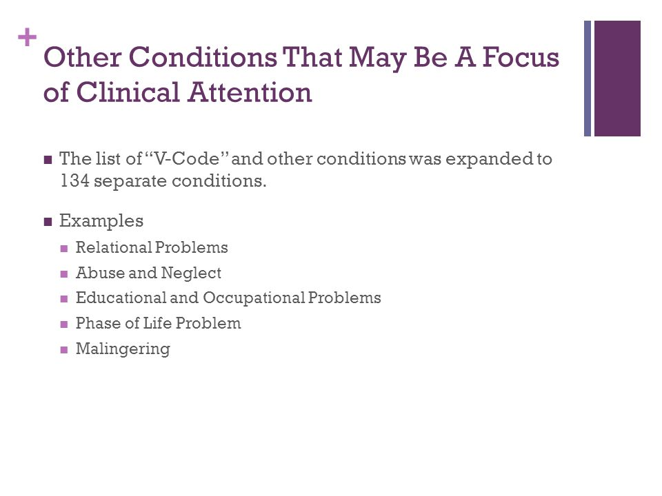 Other Conditions That May Be A Focus of Clinical Attention