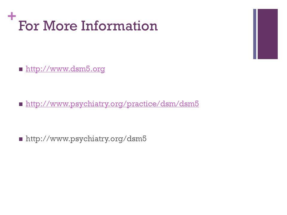 For More Information http://www.dsm5.org