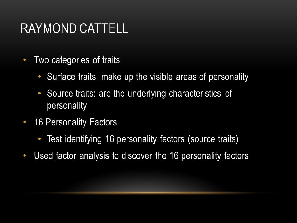 Raymond Cattell Two categories of traits