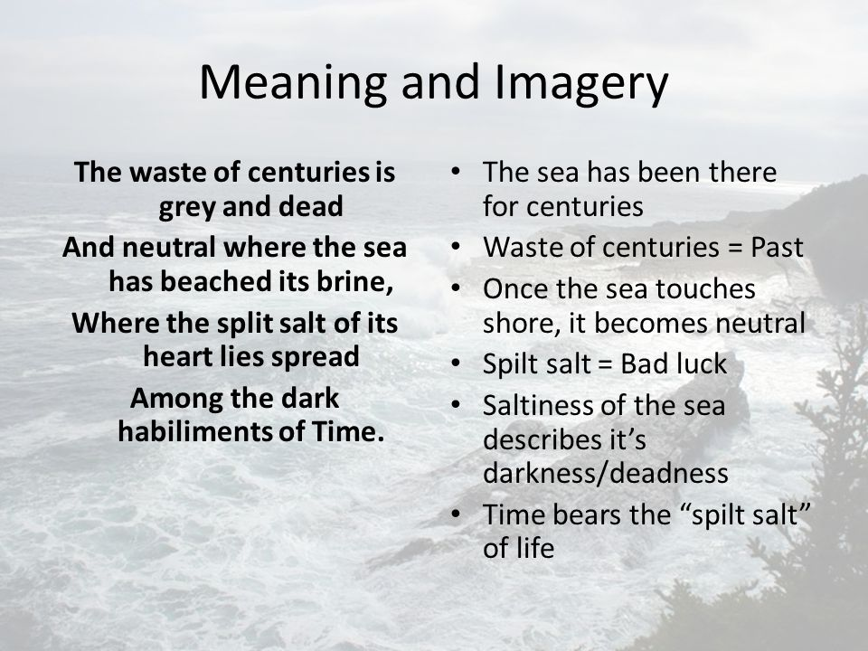 Meaning and Imagery The waste of centuries is grey and dead