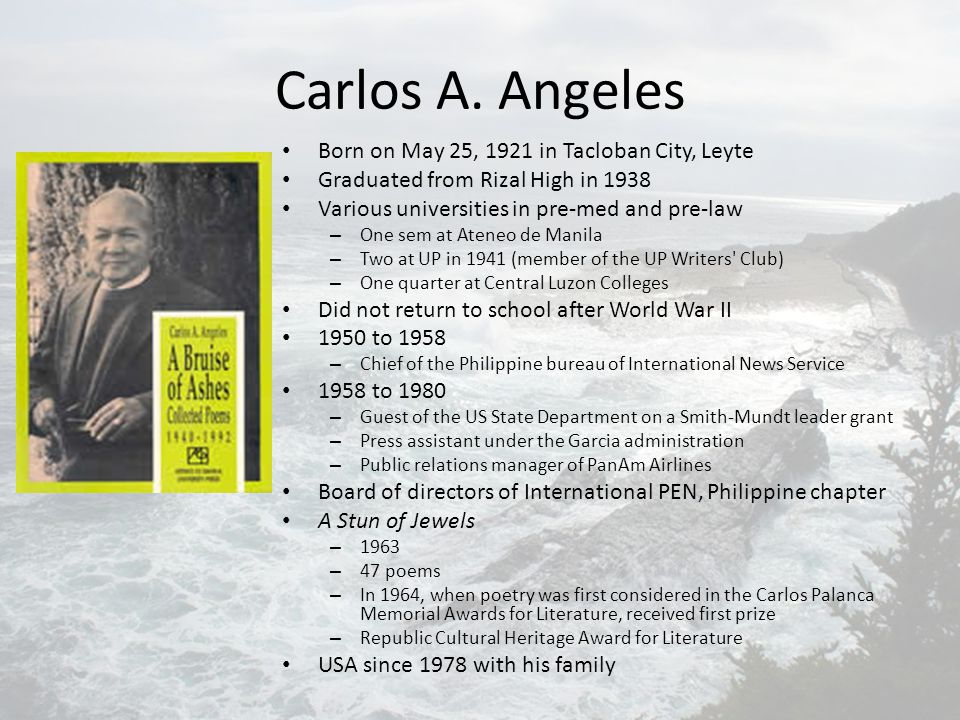 Carlos A. Angeles Born on May 25, 1921 in Tacloban City, Leyte