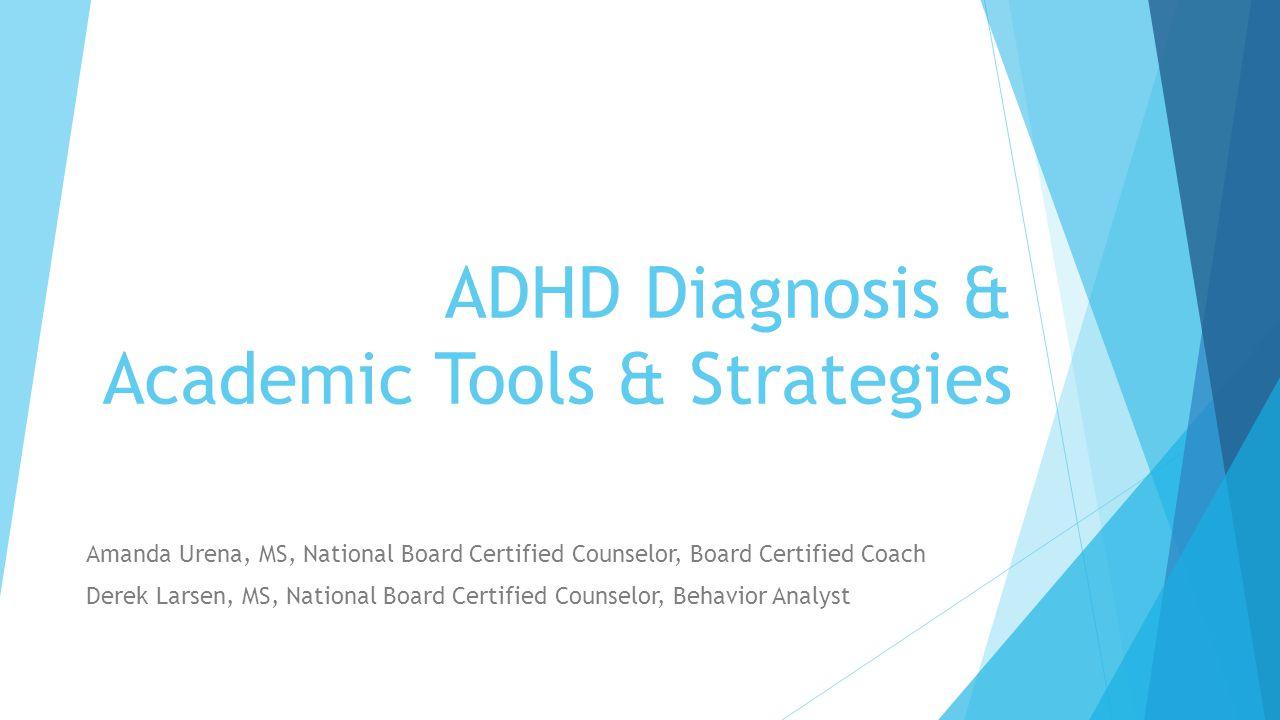 ADHD Diagnosis & Academic Tools & Strategies