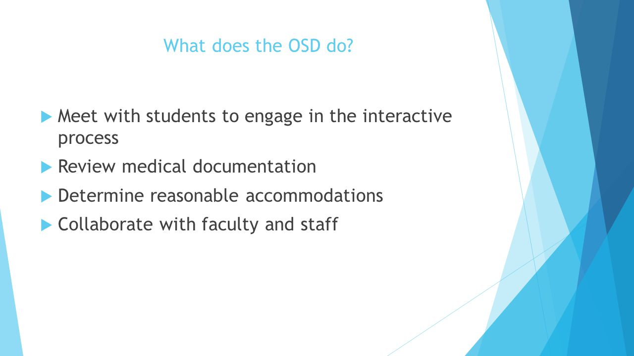 What does the OSD do Meet with students to engage in the interactive process. Review medical documentation.