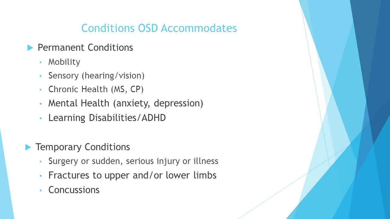 Conditions OSD Accommodates