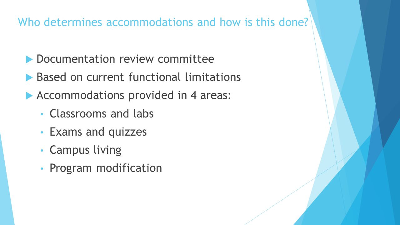 Who determines accommodations and how is this done