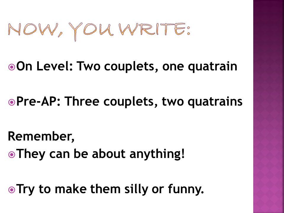 Now, you write: On Level: Two couplets, one quatrain