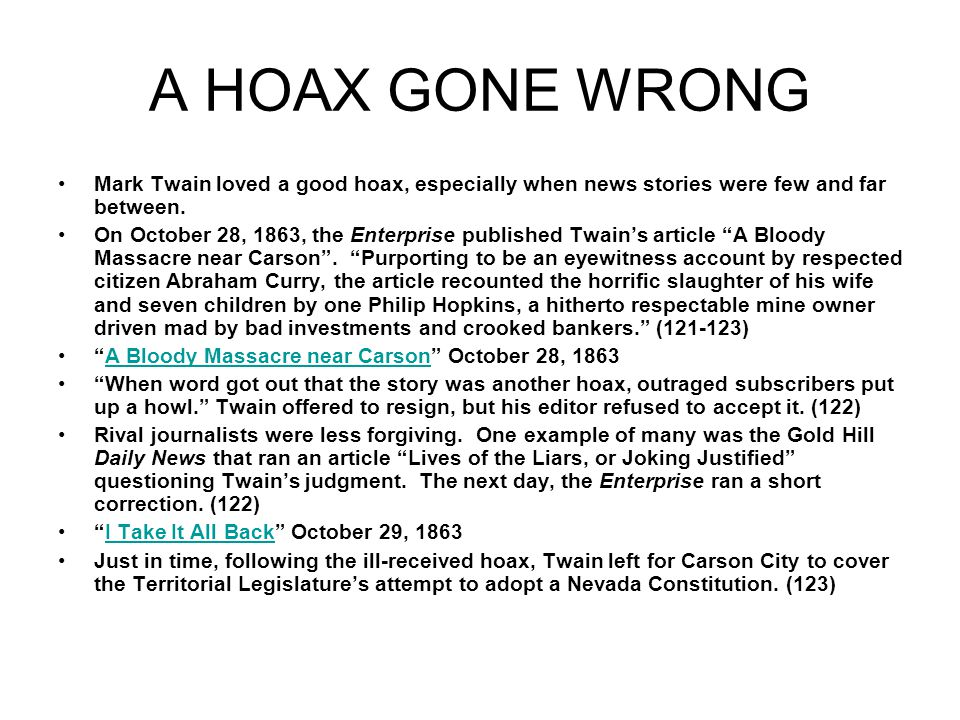 A HOAX GONE WRONG Mark Twain loved a good hoax, especially when news stories were few and far between.