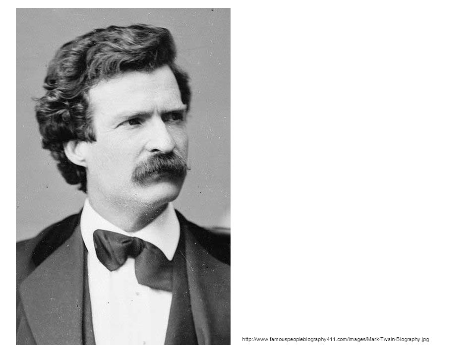 http://www. famouspeoplebiography411. com/images/Mark-Twain-Biography
