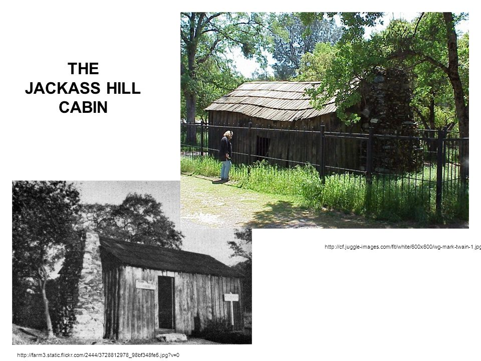 THE JACKASS HILL. CABIN. http://cf.juggle-images.com/fit/white/600x600/wg-mark-twain-1.jpg.