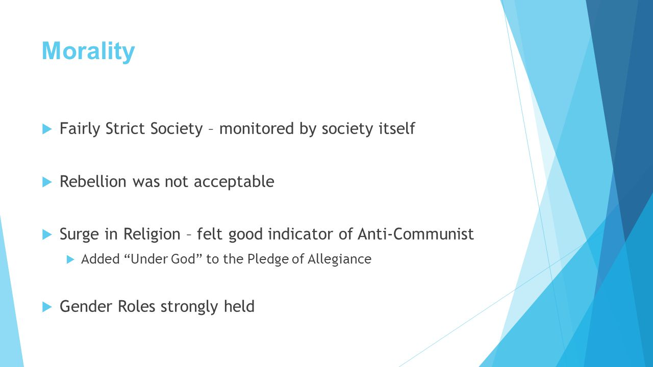 Morality Fairly Strict Society – monitored by society itself