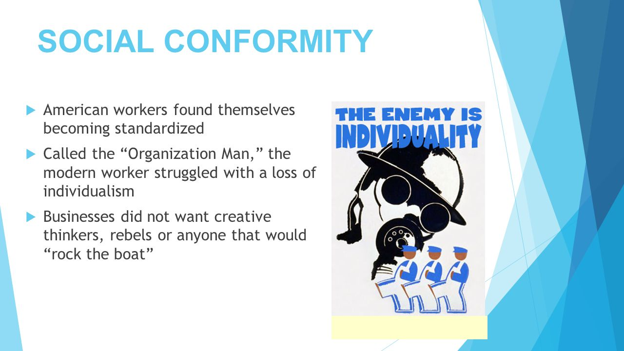 SOCIAL CONFORMITY American workers found themselves becoming standardized.