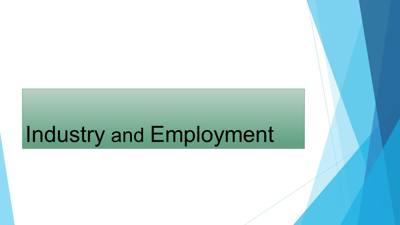 Industry and Employment