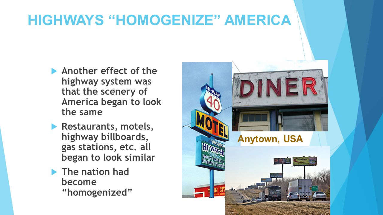 HIGHWAYS HOMOGENIZE AMERICA