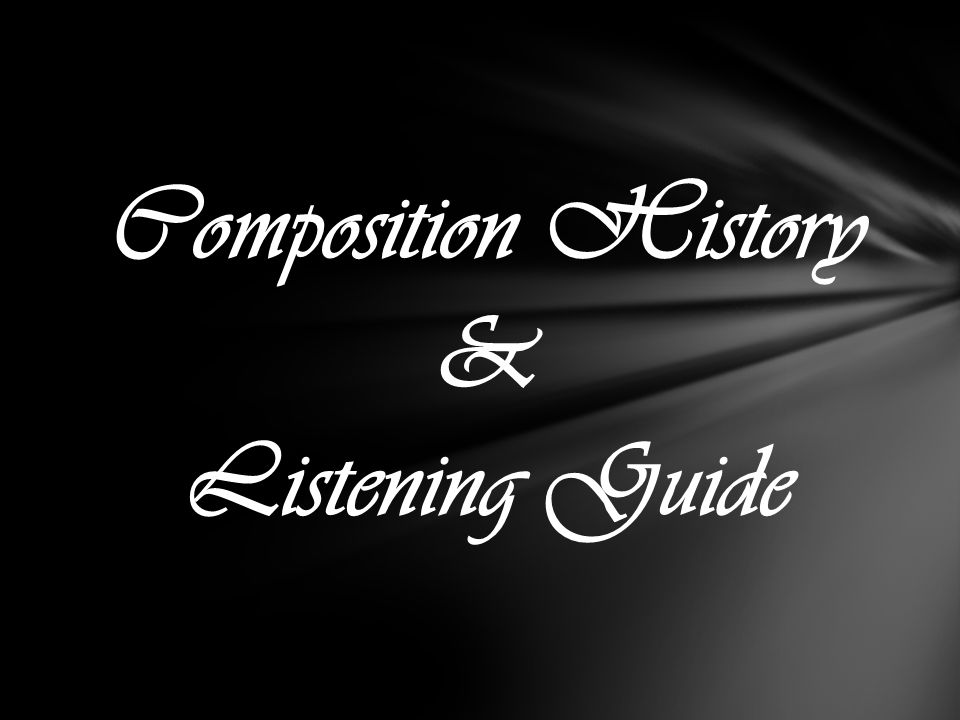 Composition History & Listening Guide