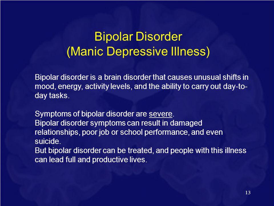 (Manic Depressive Illness)
