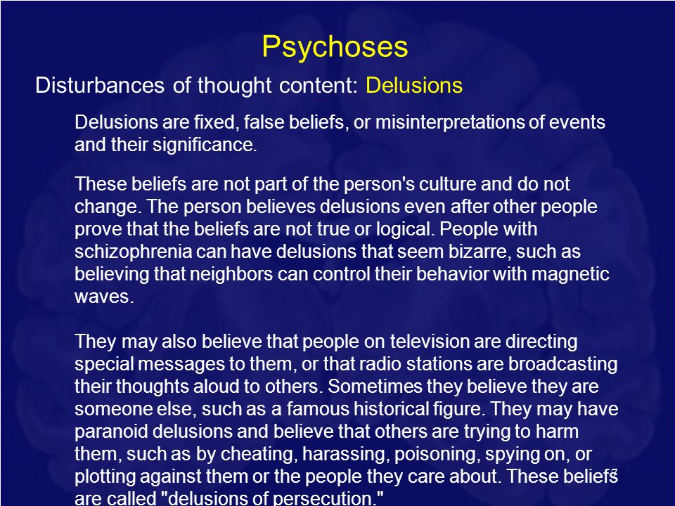 Psychoses Disturbances of thought content: Delusions